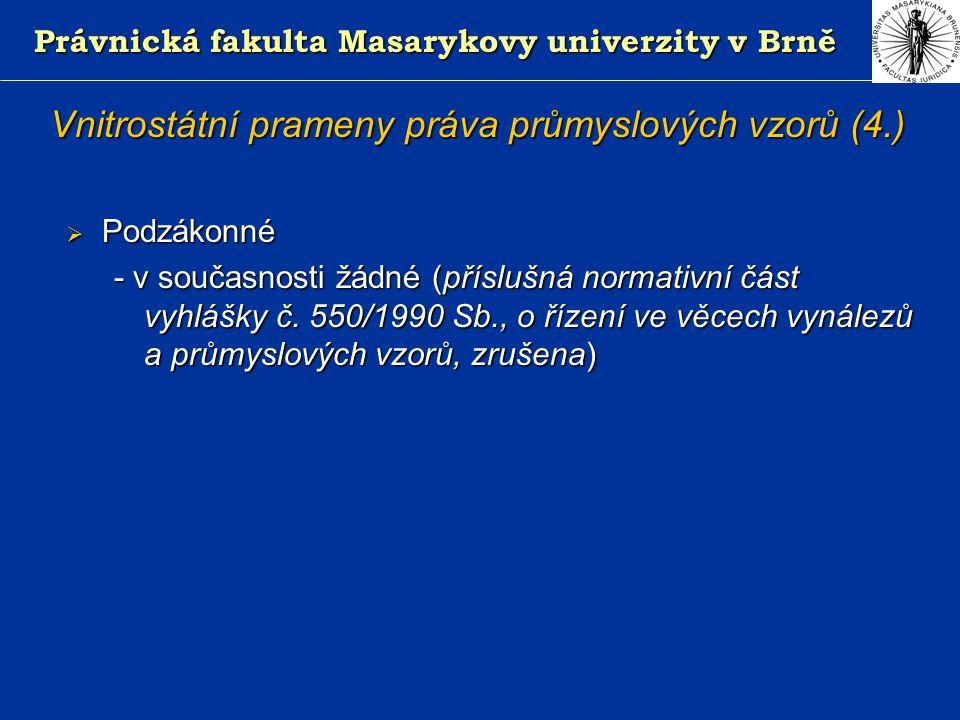 Právnická fakulta Masarykovy univerzity v Brně Obsah práva z průmyslového vzoru (5.) 3.
