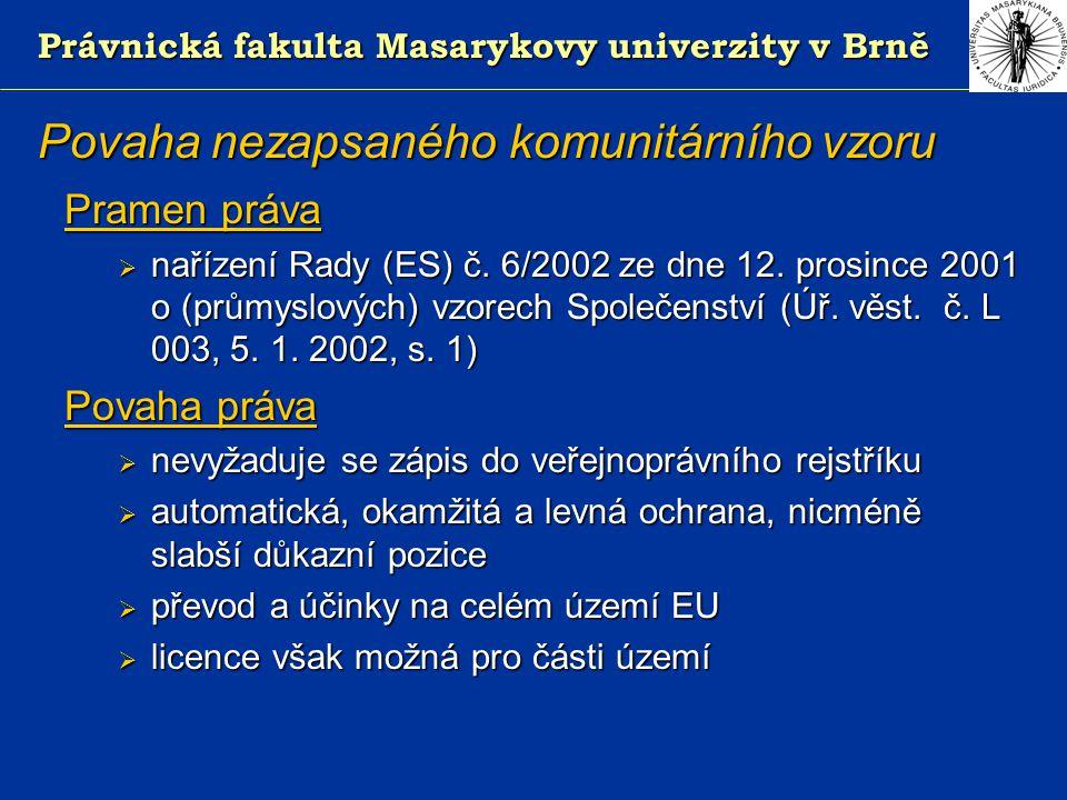 Právnická fakulta Masarykovy univerzity v Brně Povaha nezapsaného komunitárního vzoru Pramen práva  nařízení Rady (ES) č.