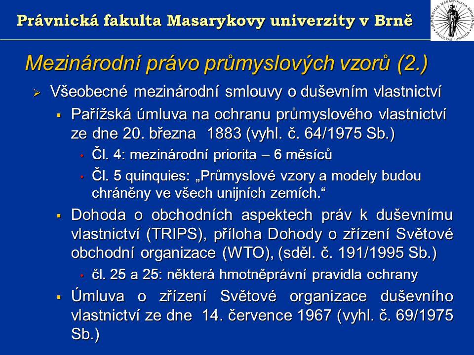 Právnická fakulta Masarykovy univerzity v Brně Výjimky z práva z průmyslového vzoru 1.