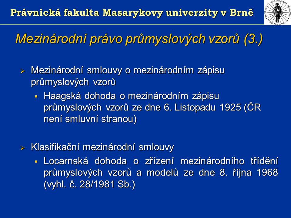 Právnická fakulta Masarykovy univerzity v Brně Vyloučené znaky průmyslových vzorů Nepřihlíží se ke znakům (§ 7 ZPrV)  výhradně předurčeným technickou funkcí výrobku (tzv.