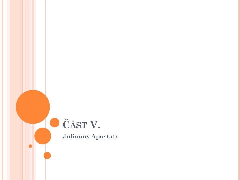 Č ÁST V. Julianus Apostata
