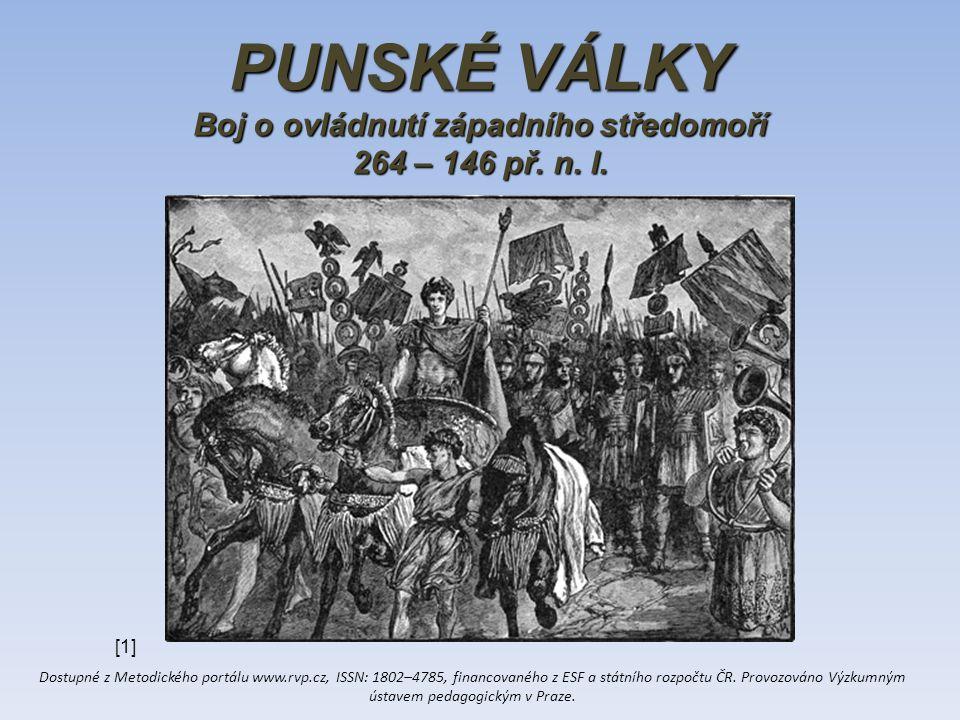 PUNSKÉ VÁLKY Boj o ovládnutí západního středomoří 264 – 146 př.