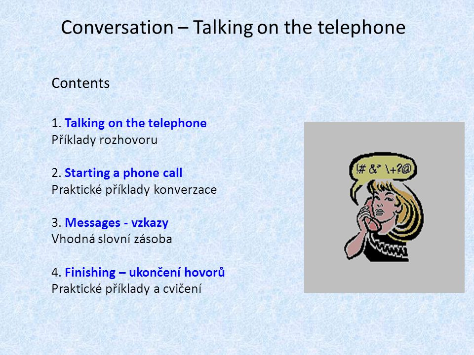 Conversation – Talking on the telephone Contents 1.