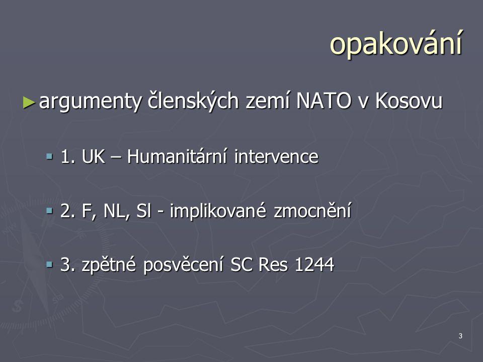 3 opakování ► argumenty členských zemí NATO v Kosovu  1.