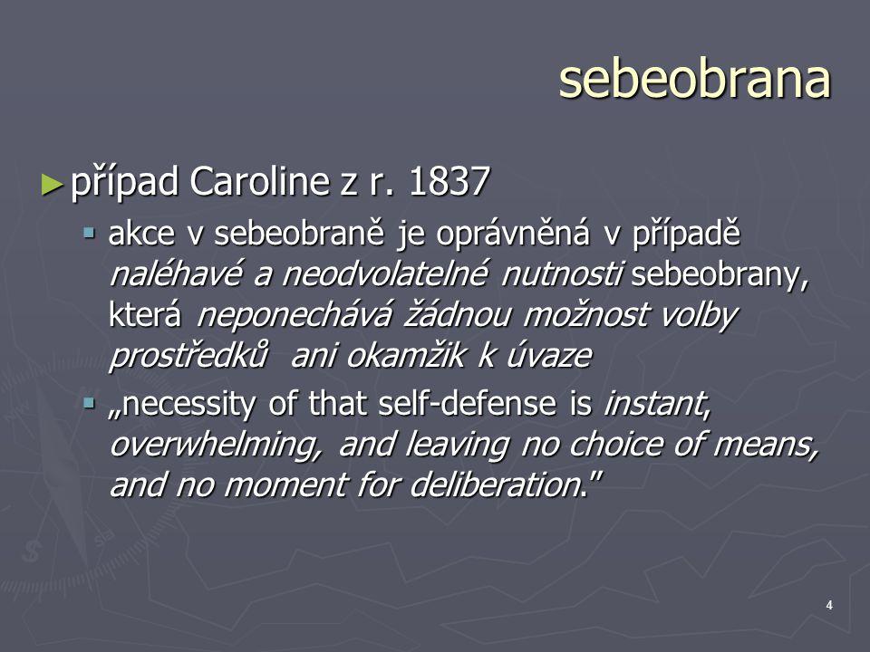 4 sebeobrana ► případ Caroline z r.