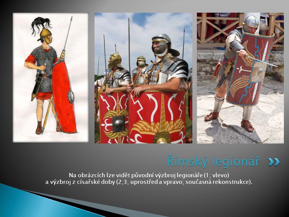 Na obrázcích lze vidět původní výzbroj legionáře (1; vlevo) a výzbroj z císařské doby (2;3; uprostřed a vpravo; současná rekonstrukce). Římský legioná