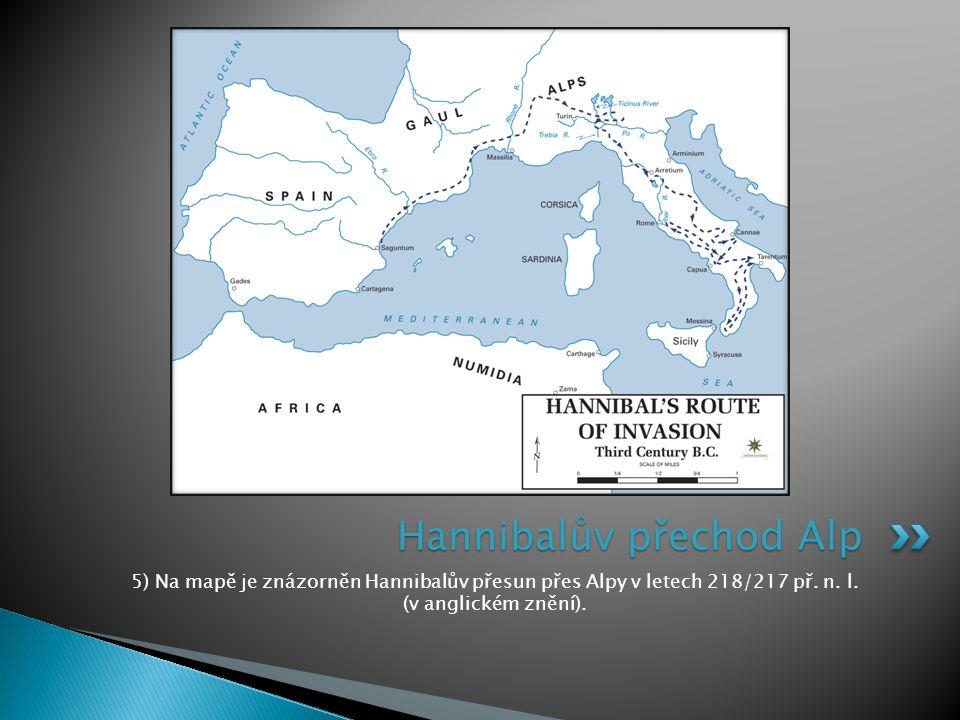 5) Na mapě je znázorněn Hannibalův přesun přes Alpy v letech 218/217 př. n. l. (v anglickém znění). Hannibalův přechod Alp