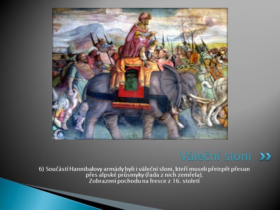 6) Součástí Hannibalovy armády byli i váleční sloni, kteří museli přetrpět přesun přes alpské průsmyky (řada z nich zemřela). Zobrazení pochodu na fre