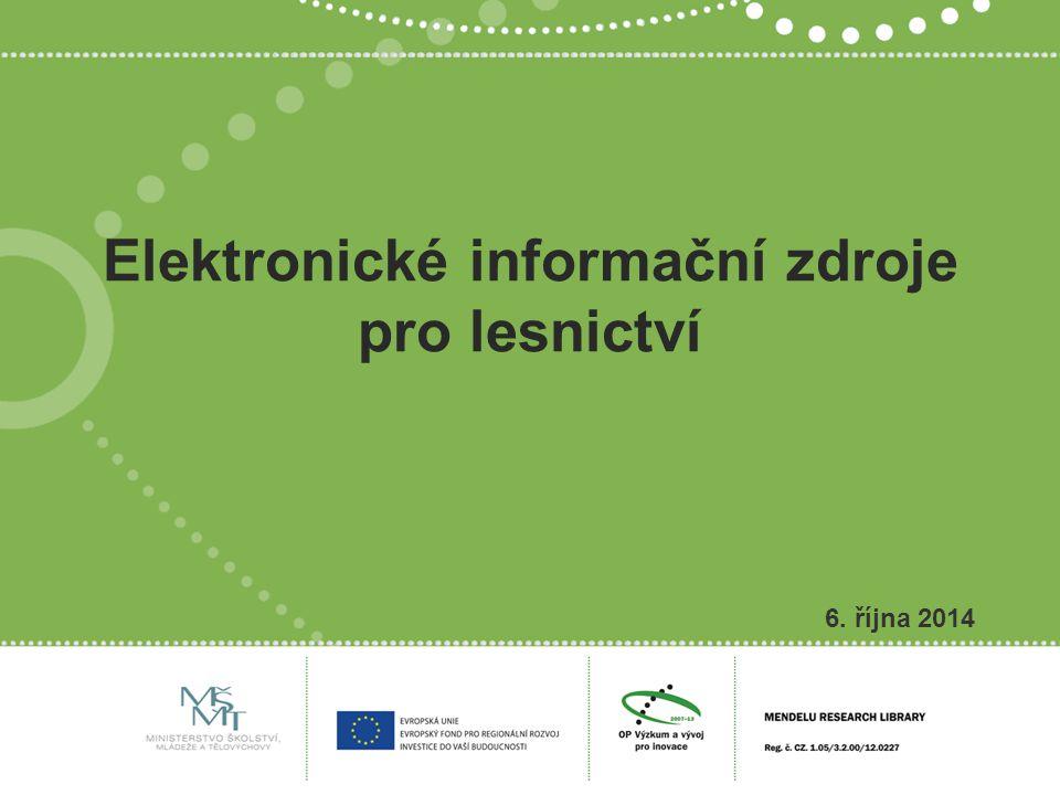 Elektronické informační zdroje pro lesnictví 6. října 2014