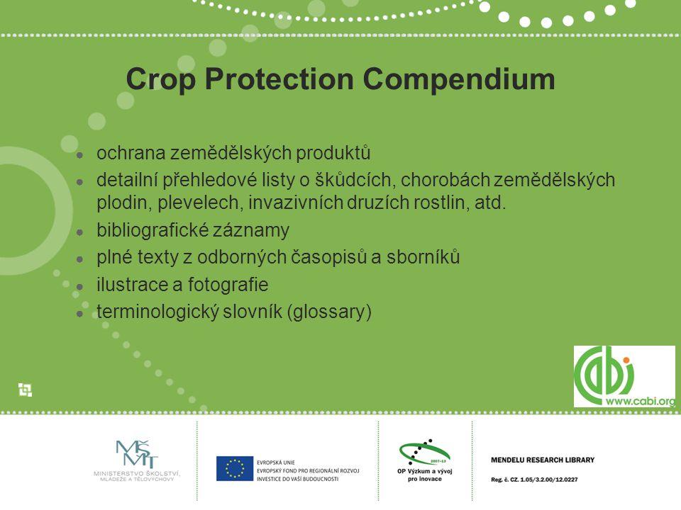 Crop Protection Compendium ● ochrana zemědělských produktů ● detailní přehledové listy o škůdcích, chorobách zemědělských plodin, plevelech, invazivních druzích rostlin, atd.