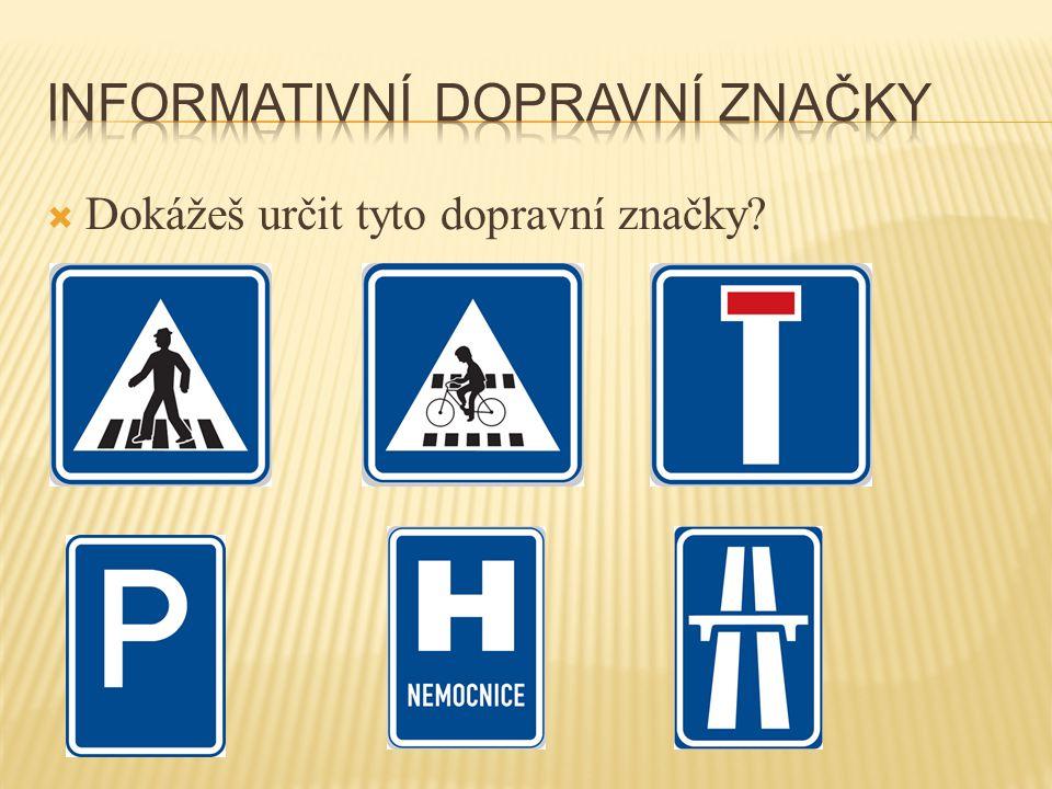  Dokážeš určit tyto dopravní značky?