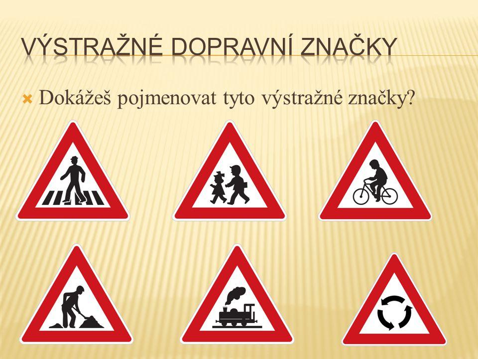  Dokážeš pojmenovat tyto výstražné značky?