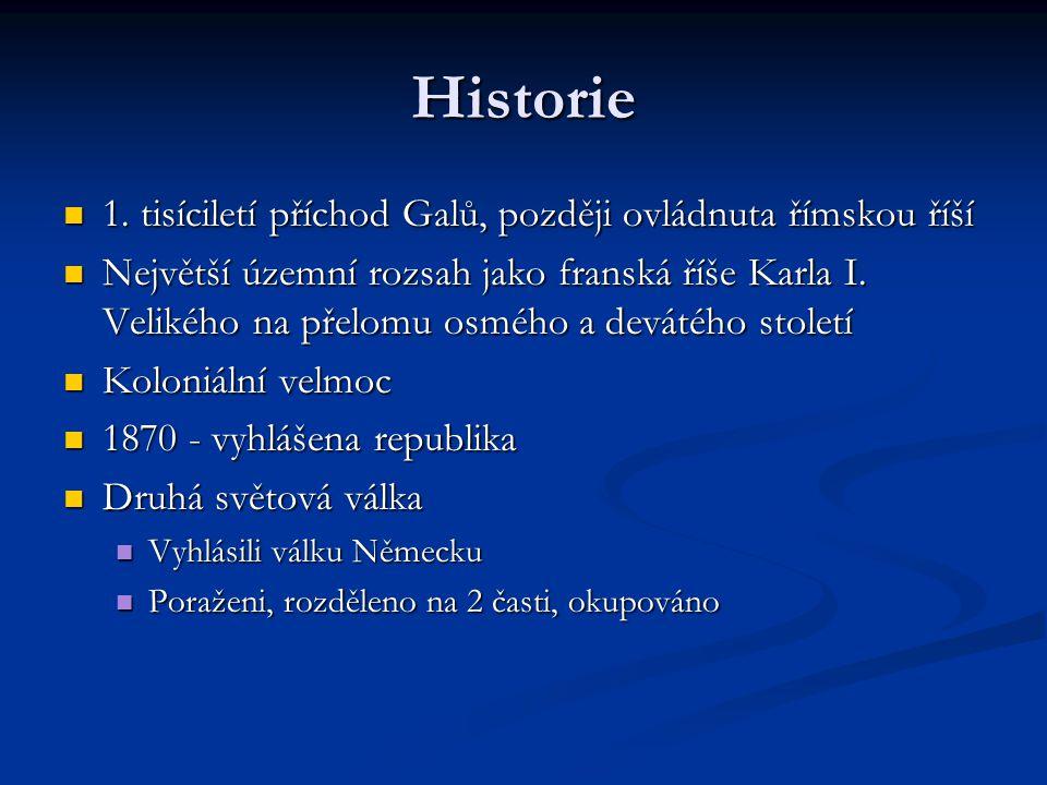 Historie 1. tisíciletí příchod Galů, později ovládnuta římskou říší 1. tisíciletí příchod Galů, později ovládnuta římskou říší Největší územní rozsah