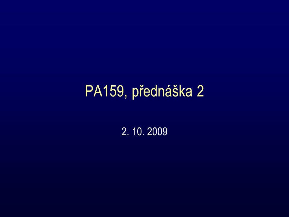 PA159, přednáška 2 2. 10. 2009