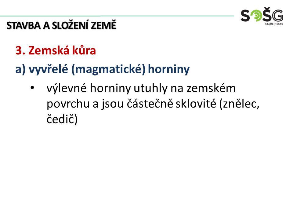 STAVBA A SLOŽENÍ ZEMĚ 3.