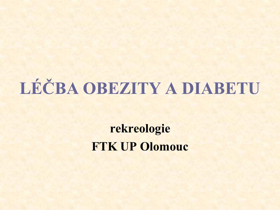LÉČBA OBEZITY A DIABETU  dieta  pohybová aktivita  psychoterapie  farmakoterapie  chirurgická léčba