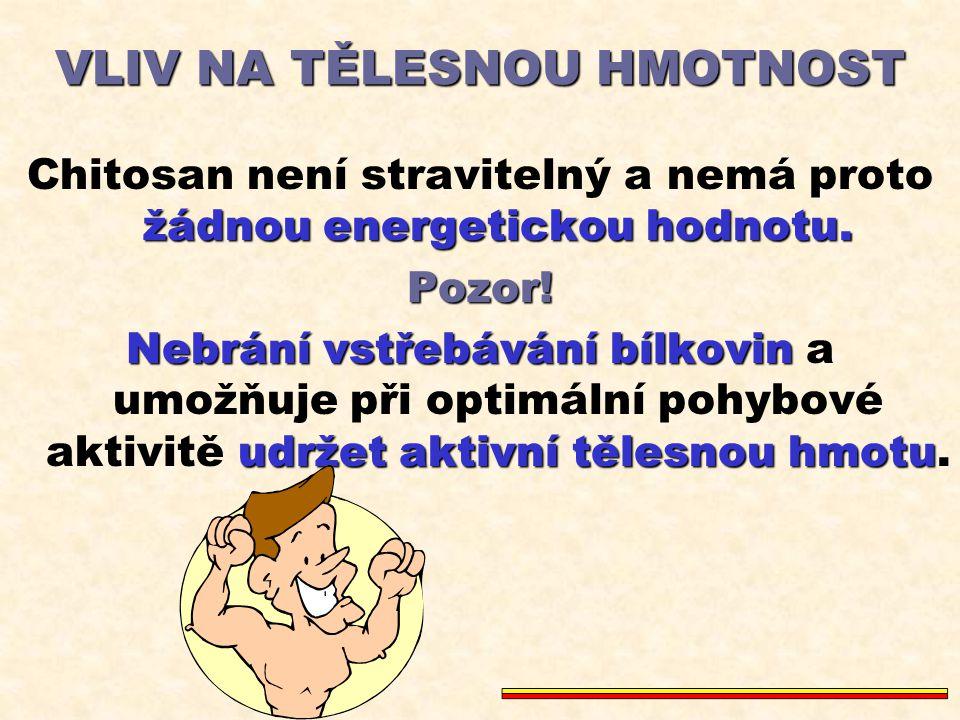 VLIV NA TĚLESNOU HMOTNOST Helsinská klinická studie s chitosanem: Aplikace chitosanu před každým jídlem: Za 5 týdnů ztráta 8% tuku (7,5 kg).