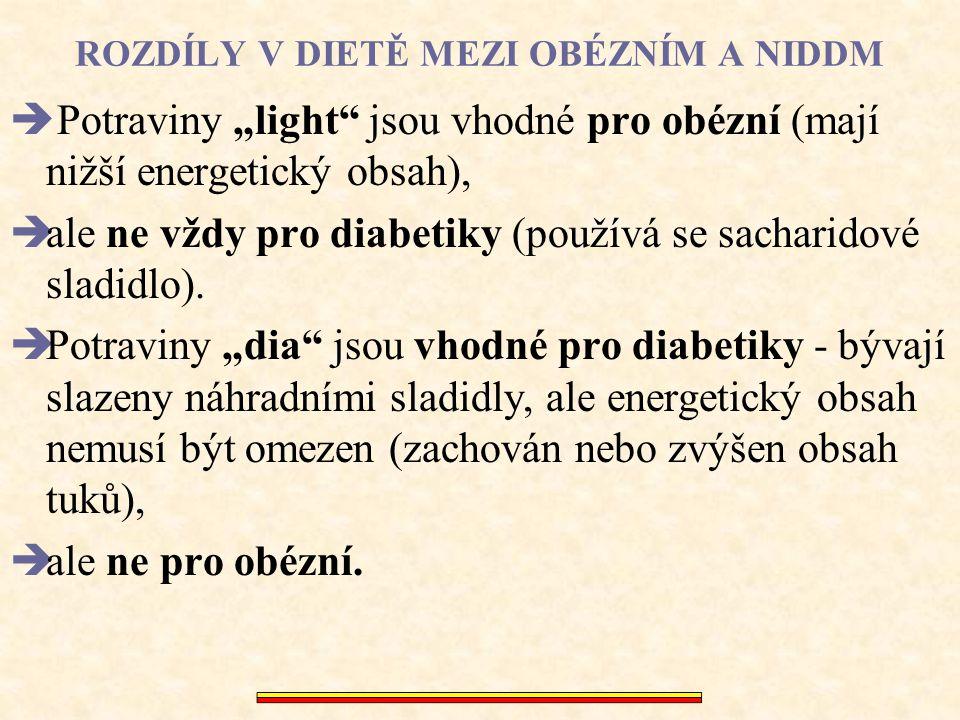 """ROZDÍLY V DIETĚ MEZI OBÉZNÍM A NIDDM  Potraviny """"light"""" jsou vhodné pro obézní (mají nižší energetický obsah),  ale ne vždy pro diabetiky (používá s"""