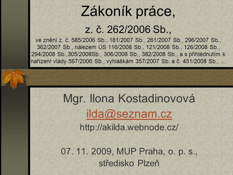 Zákoník práce, z.č. 262/2006 Sb., ve znění z. č.
