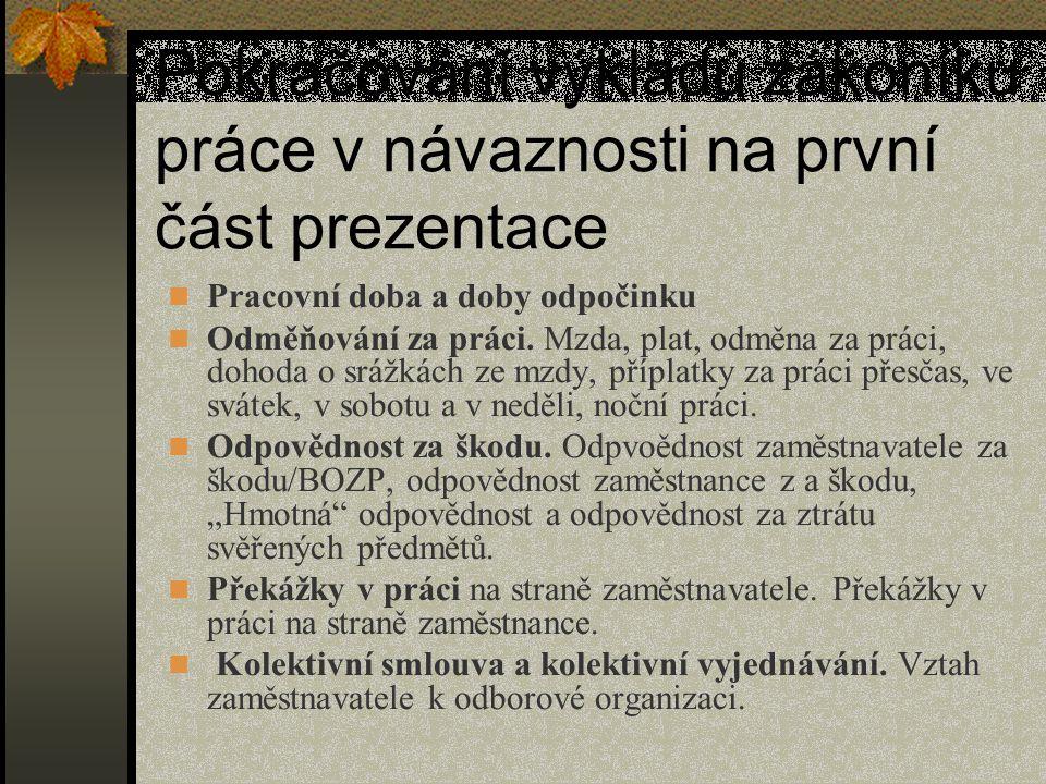 N.v. č. 590/2006 Sb., příloha – Okruh a rozsah jiných důležitých osobních překážek v práci: 1.
