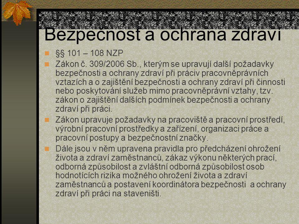 Bezpečnost a ochrana zdraví §§ 101 – 108 NZP Zákon č.