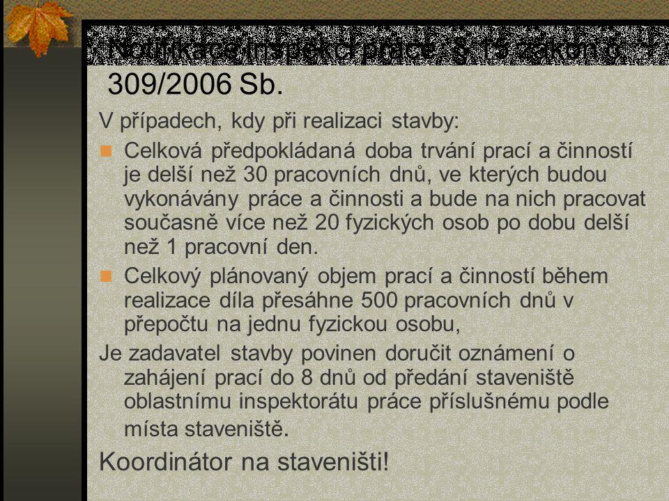 Notifikace inspekci práce, § 15 zákon č.309/2006 Sb.