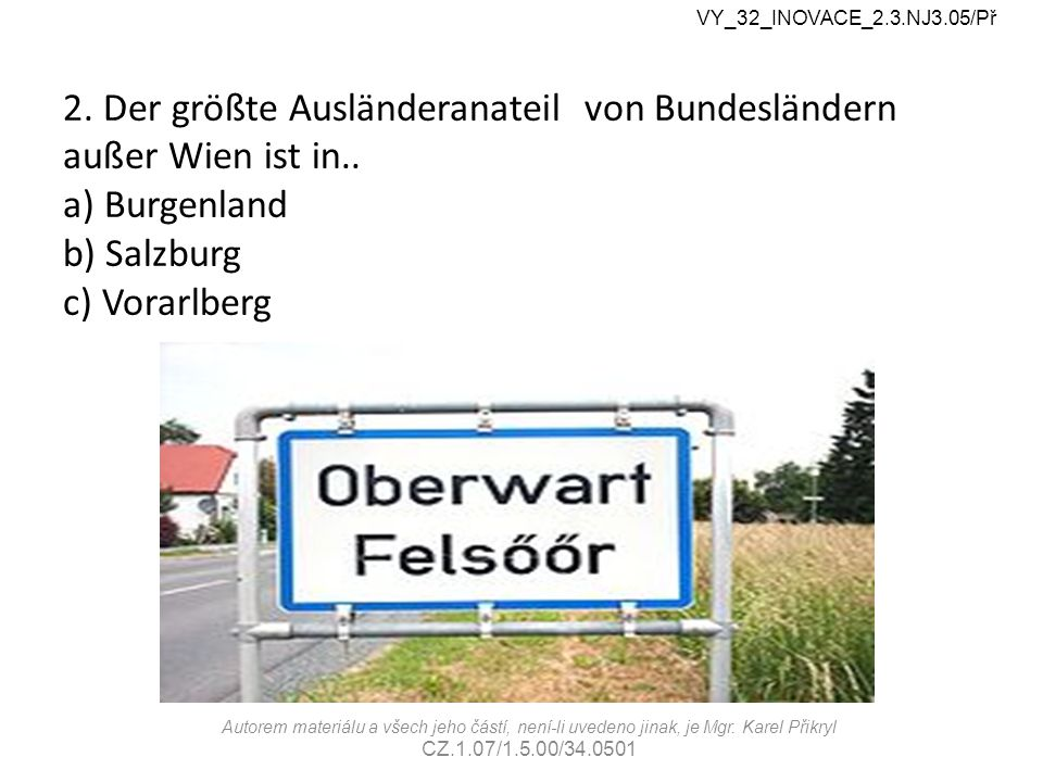 2. Der größte Ausländeranateil von Bundesländern außer Wien ist in..
