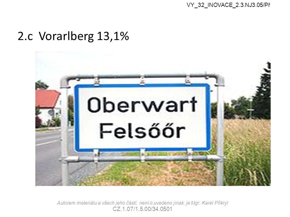 2.c Vorarlberg 13,1% VY_32_INOVACE_2.3.NJ3.05/Př Autorem materiálu a všech jeho částí, není-li uvedeno jinak, je Mgr.