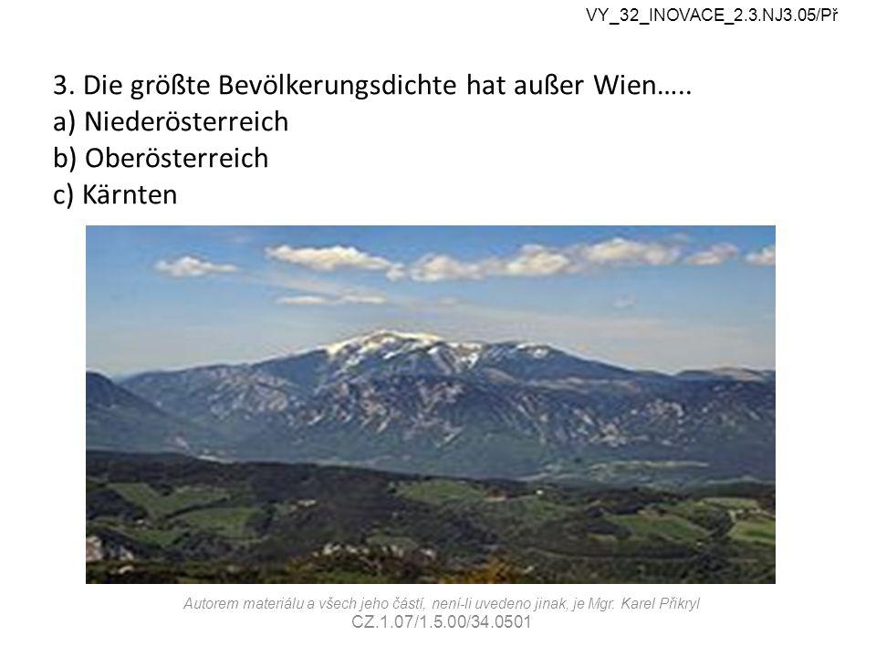 3. Die größte Bevölkerungsdichte hat außer Wien…..