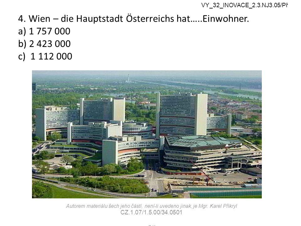 4. Wien – die Hauptstadt Österreichs hat…..Einwohner.