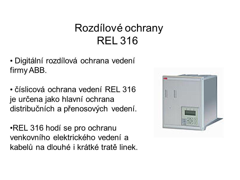 Rozdílové ochrany REL 316 Digitální rozdílová ochrana vedení firmy ABB. číslicová ochrana vedení REL 316 je určena jako hlavní ochrana distribučních a