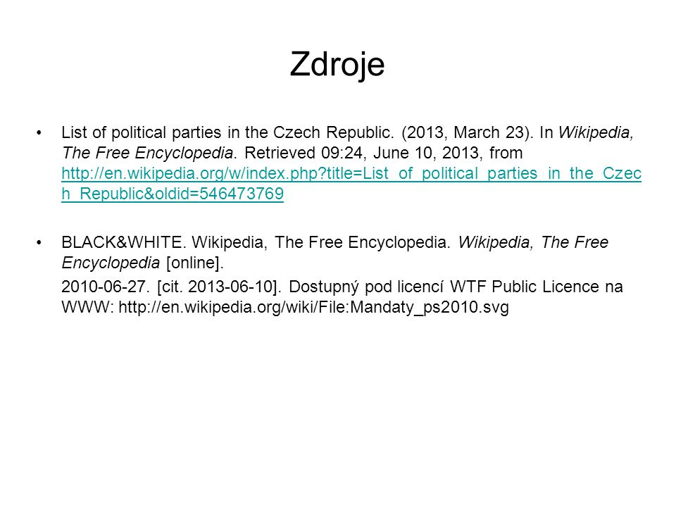 Zdroje List of political parties in the Czech Republic.
