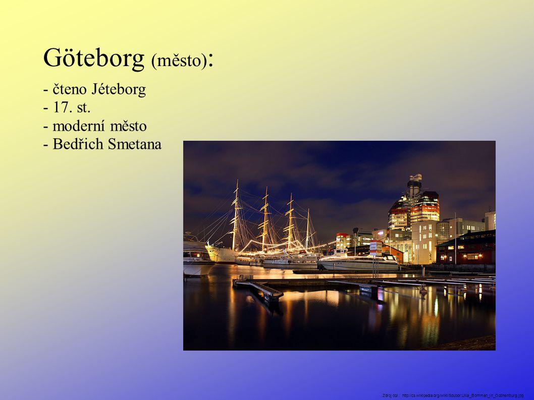 Göteborg (město) : - čteno Jéteborg - 17. st.