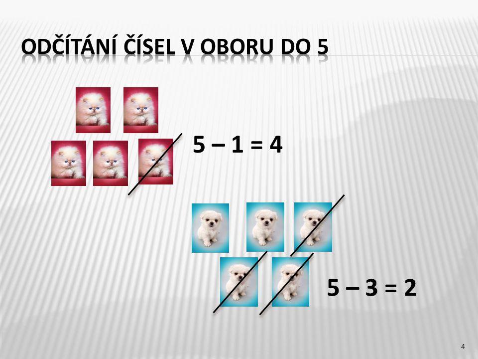 5 – 1 = 4 5 – 3 = 2 4