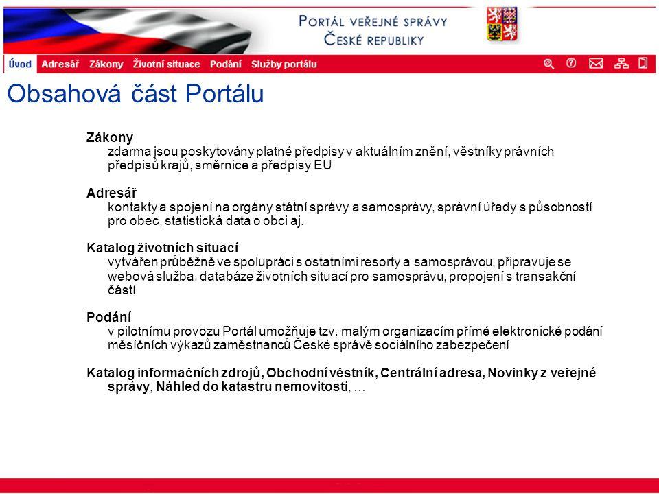 Portál veřejné správy © 2002 IBM Corporation ISSS 2003 Obsahová část Portálu Zákony zdarma jsou poskytovány platné předpisy v aktuálním znění, věstník
