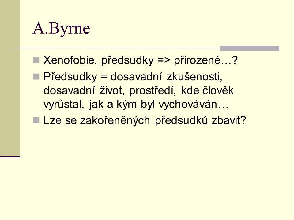 A.Byrne Xenofobie, předsudky => přirozené….