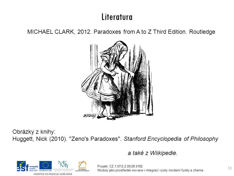 Projekt: CZ.1.07/2.2.00/28.0182 Moduly jako prostředek inovace v integraci výuky moderní fyziky a chemie 11 Literatura MICHAEL CLARK, 2012.