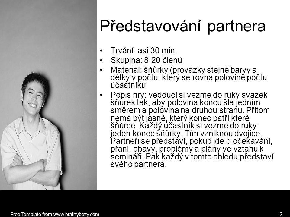 Free Template from www.brainybetty.com2 Představování partnera Trvání: asi 30 min.
