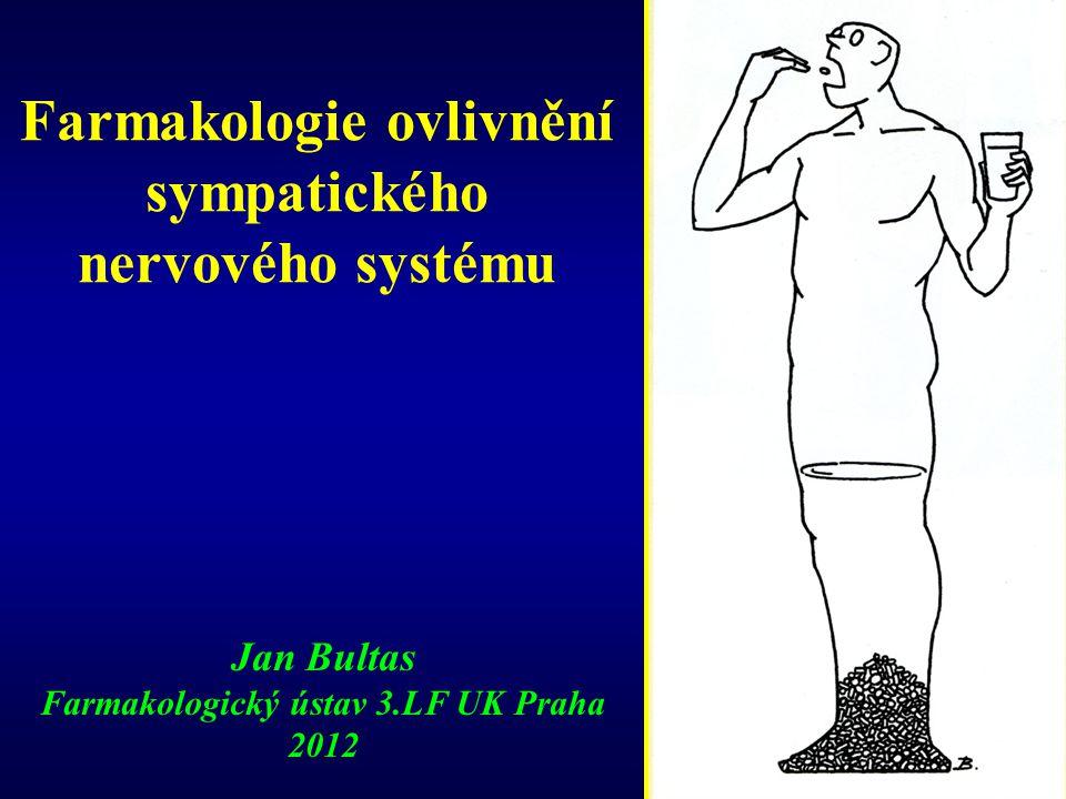 Farmakologie ovlivnění sympatického nervového systému Jan Bultas Farmakologický ústav 3.LF UK Praha 2012