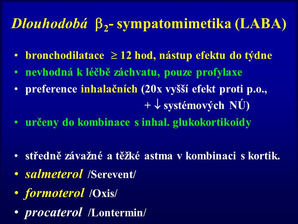 Dlouhodobá  2 - sympatomimetika (LABA) bronchodilatace  12 hod, nástup efektu do týdne nevhodná k léčbě záchvatu, pouze profylaxe preference inhalačních (20x vyšší efekt proti p.o., +  systémových NÚ) určeny do kombinace s inhal.