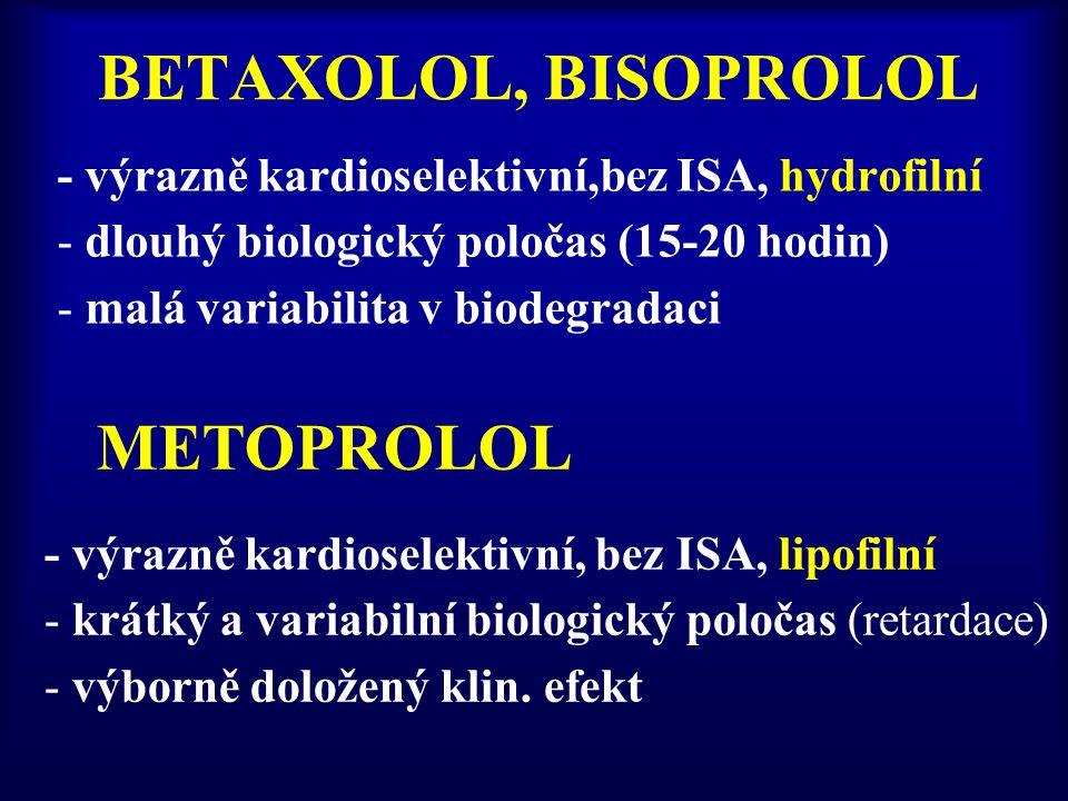 BETAXOLOL, BISOPROLOL - výrazně kardioselektivní,bez ISA, hydrofilní - dlouhý biologický poločas (15-20 hodin) - malá variabilita v biodegradaci - výrazně kardioselektivní, bez ISA, lipofilní - krátký a variabilní biologický poločas (retardace) - výborně doložený klin.