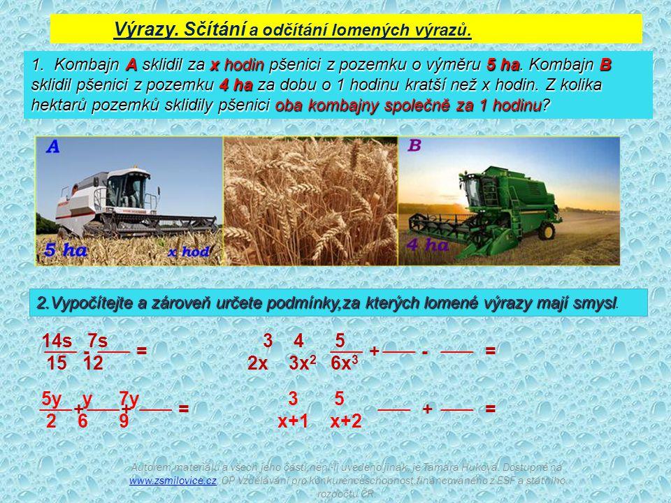 1. Kombajn A sklidil za x hodin pšenici z pozemku o výměru 5 ha.