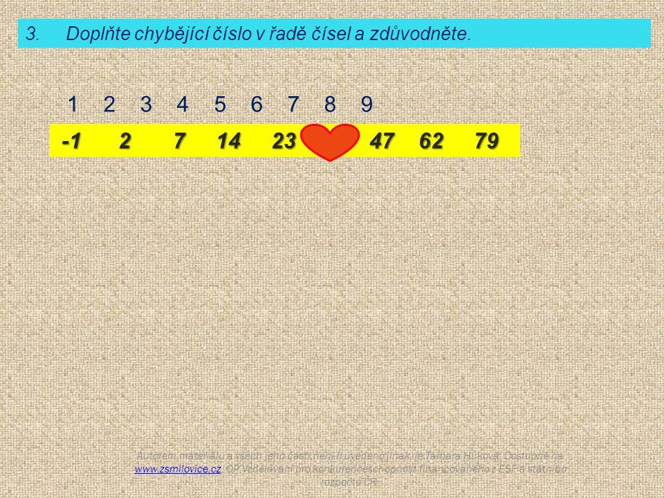 3. Doplňte chybějící číslo v řadě čísel a zdůvodněte.