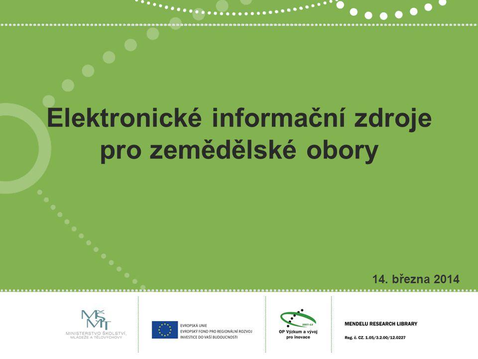 Elektronické informační zdroje pro zemědělské obory 14. března 2014