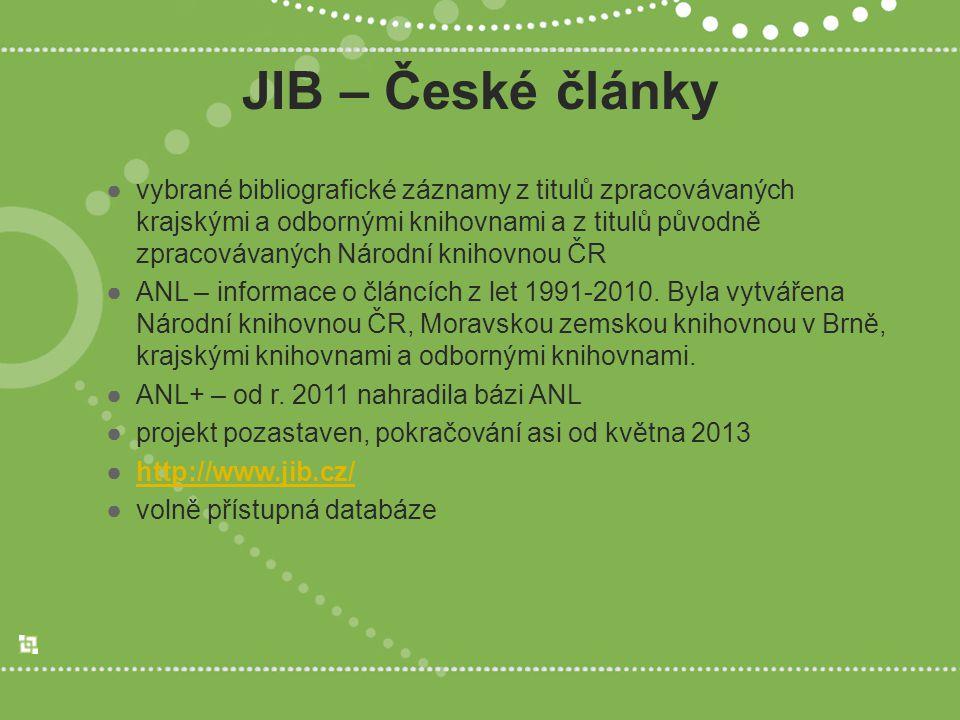 JIB – České články ●vybrané bibliografické záznamy z titulů zpracovávaných krajskými a odbornými knihovnami a z titulů původně zpracovávaných Národní