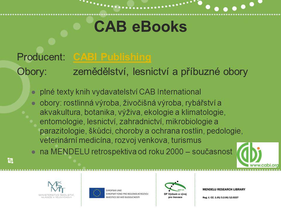 CAB eBooks Producent:CABI PublishingCABI Publishing Obory:zemědělství, lesnictví a příbuzné obory ●plné texty knih vydavatelství CAB International ●ob