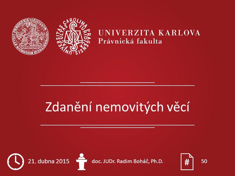Zdanění nemovitých věcí 21. dubna 2015 doc. JUDr. Radim Boháč, Ph.D.50
