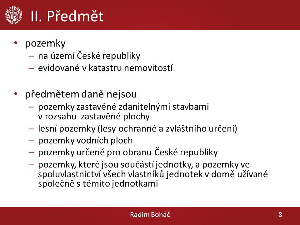 II. Předmět pozemky – na území České republiky – evidované v katastru nemovitostí předmětem daně nejsou – pozemky zastavěné zdanitelnými stavbami v ro