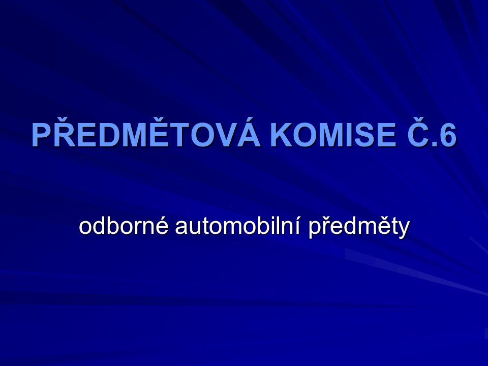 PŘEDMĚTOVÁ KOMISE Č.6 odborné automobilní předměty