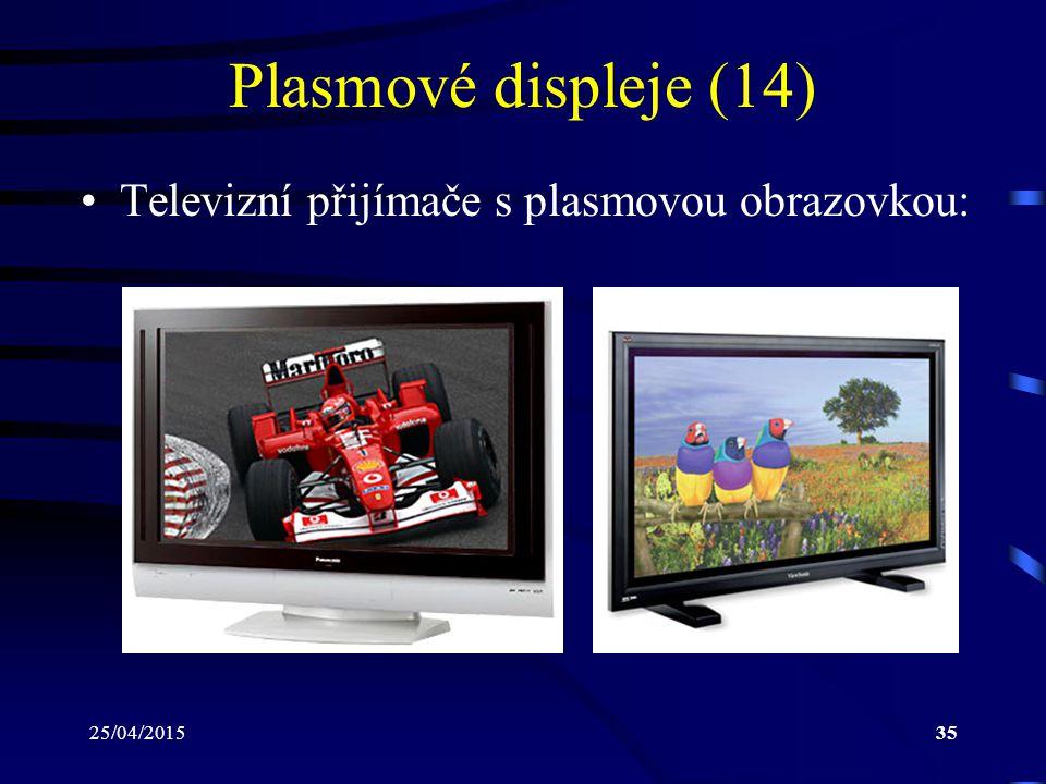 25/04/201535 Plasmové displeje (14) Televizní přijímače s plasmovou obrazovkou: